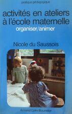 Acitivités en Ateliers à l'Ecole Maternelle - Nicole du Saussois - Pédagogie -