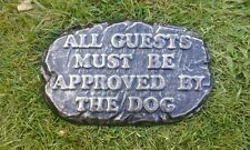 All guests must be approved by the dog Sign/ Plaque.funny sign.gift r