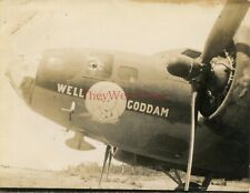 *WWII photo- B 17 Flying Fortress Bomber plane Nose Art - WELL GODDAM*