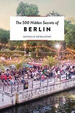 The 500 Hidden Secrets of Berlin von Nathalie Dewalhens (2016, Taschenbuch)