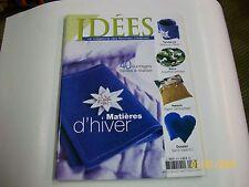 """idées .."""" matieres d'hiver"""". magazine des femmes creatrices   .  30    TBE"""