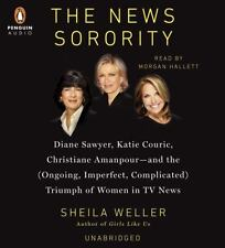 The News Sorority : Diane Sawyer, Katie Couric, Christiane Amanpour-And the...