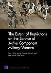 The Extent of Restrictions on the Service of Active-Component Military Women...