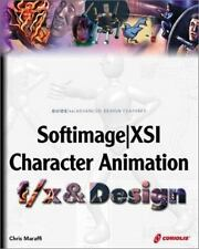 Softimage ®|XSI Character Animation f/x and Design