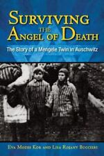 Surviving the Angel of Death: The Story of a Mengele Twin in Auschwitz by Eva K