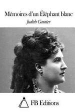 Mémoires d'un Éléphant Blanc by Judith Gautier (2015, Paperback)