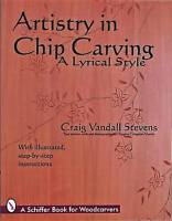 Artistry in Chip Carving : A Lyrical Style, Paperback by Vandall Stevens, Cra...