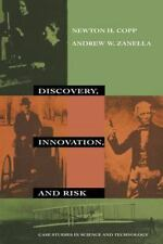Discovery, Innovation, and Risk: Case Studies in Science and Technology (New Lib