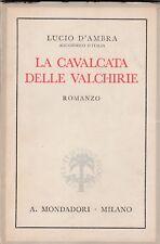 Lucio d'ambra la Cavalcata delle Valchirie romanzo Mondadori 1° ed. 1940  6317