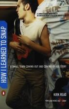 How I Learned to Snap: A Small Town Coming-Out and Coming-of-Age Story, Read, Ki