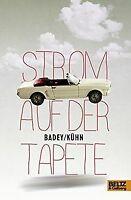 Strom auf der Tapete: Roman von Badey, Kühn | Buch | Zustand gut