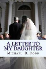 A Letter to My Daughter by Michael B. Dodd (2014, Paperback)