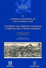 Antitrust Between EU Law and National Law / Antitrust Fra Diritto Nazionale e...
