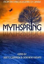 Mythspring: From the Lyrics and Legends of Canada-ExLibrary