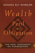 Wealth As Peril and Obligation: The New Testament on Possessions Wheeler, Sondr