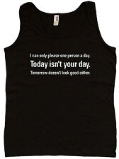 Ladies tank top Today isn't your day funny saying design womens tee tshirt
