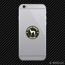 Proud Owner Saluki Cell Phone Sticker Mobile Die Cut