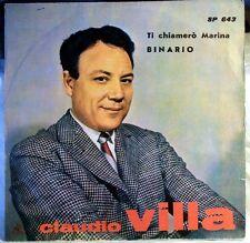 """CLAUDIO VILLA - TI CHIAMERO' MARINA/BINARIO - VINILE 7"""""""
