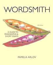 Wordsmith A Guide to Paragraphs and Short Essays by Arlov