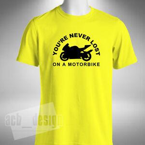 You're Never Lost On A Motorbike Mens T-shirt Superbike Motorbike Road Bike