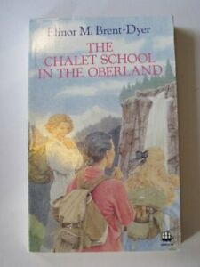 The Chalet School in the Oberland by Brent-Dyer, Elinor M. Paperback Book The