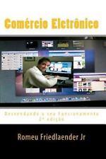 Comércio Eletrônico : Desvendando o Seu Funcionamento by Romeu Friedlaender...