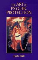 The Art of Psychic Protection by Judy Hall 1997 Trade Paperback Preowned Book