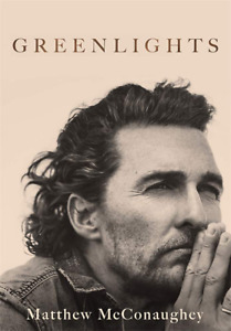Mathew McConaughey Greenlights Raucous Stories And Outlaw Wisdom Life Lessons