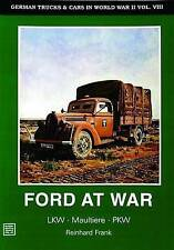 German Trucks & Cars in WWII Vol.VIII: Ford at War (v. 8) by Horst Scheibert