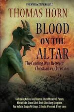 Blood on the Altar : The Coming War Between Christian vs. Christian by...