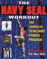 The Navy Seal Workout : The Compete Total-Body Fitness Program by Mark De Lisle