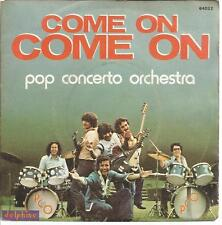 45 RPM 2 Títulos / Pop Concerto Orchestra Come On Come On B9