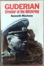 GUDERIAN: Creator of the Blitzkrieg ~By KENNETH MACKSEY,1976 1ST EDITION ~ HC/DJ
