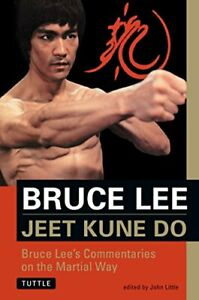 Bruce Lee Jeet Kune Do: Bruce Lee's Commentaries on... by Little, John Paperback