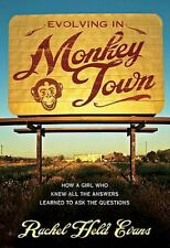 Evolving in Monkey Town: How a Girl Who Knew All the Answers Learned to Ask the