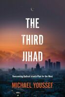 The Third Jihad: Overcoming Radical Islam's Plan for the West (2019, Paperback)