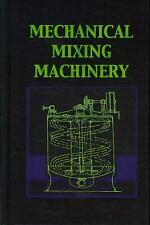 Mechanical Mixing Machinery (Chemical Engineering Series) by Leonard Carpenter (