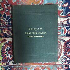 Genealogy Of Judge John Taylor Detroit Ohio New Jersey 1896 Signed