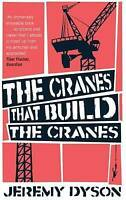 The Cranes That Build the Cranes, Dyson, Jeremy, Very Good condition, Book