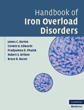 Handbook Of Iron Overload Disorders: By James C. Barton, Corwin Q. Edwards, P...