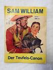 Sam William Nr.4 - Der Teufels-Canon - Western - 50er Jahre? Roman - Western (A7