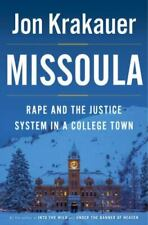 Missoula : Rape and the Justice System in a College Town by Jon Krakauer (2015, Hardcover)