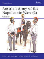 Austrian Army of the Napoleonic Wars (2) : Cavalry (Men at Arms Series, 181)