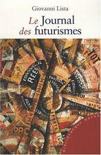 Le journal des futurismes - Giovanni Lista - Hazan