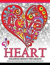Heart Coloring Book for Adults : Doodle and Flower Design for Your Lover by...