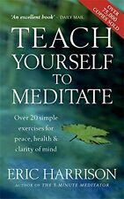 Teach Yourself to Meditate: Over 20 Exercises for Peace, Health and Clarity of M