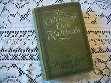 The Calling of Dan Matthews (Arnold Bell Wright, 1909 1st Edition HC)