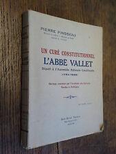Un curé constitutionnel L'abbé Vallet député à l'assemblée Nationale / Pinsseau