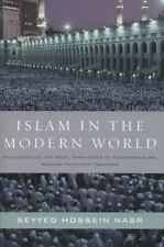 Islam in the Modern World: Challenged by the West, Threatened by Fundamentalism,