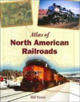 Atlas of North American Railroads Hardcover William Yenne